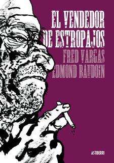 Vendedor De Estropajos, Fred Vargas / Baudoin, Astiberri