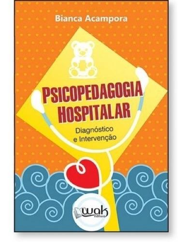 Psicopedagogia Hospitalar: Diagnóstico E Intervenção
