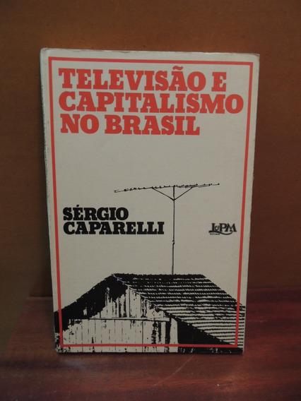 Livro Televisão E Capitalismo No Brasil Sérgio Caparelli