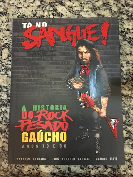 Tá No Sangue - A Historia Do Rock Pesado Gaucho (livro)