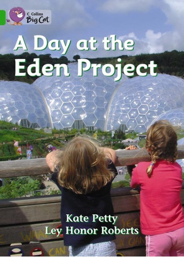 A Day At The Eden Project - Green/band 5 - Y1/p2