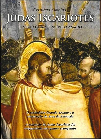 Judas Iscariotes, O Verdadeiro Discípulo Amado (não João).