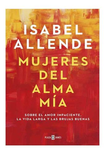 Isabel Allende | Mujeres Del Alma Mía