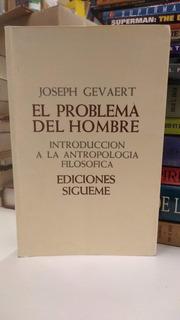 El Problema Del Hombre Joseph Gevaert Antolopología Filosófi