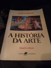 Livro História Da Arte E.h.gombrich Quarta Edição