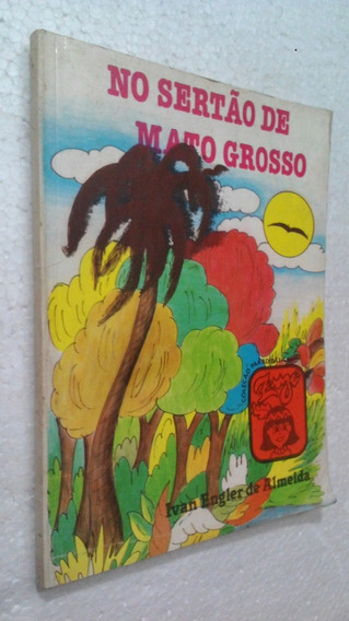 Livro No Sertão De Mato Grosso - Ivan Engler