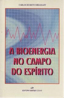 Bioenergia No Campo Do Espírito, A Imbassahy, Carlos