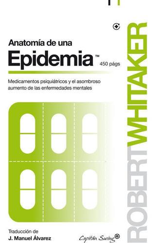 Imagen 1 de 3 de Anatomía De Una Epidemia, Robert Whitaker, Cap. Swing