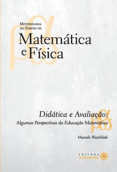 Didática E Avaliação Algumas Perspectivas Da Educação Matemá