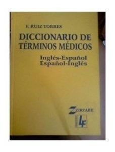 Diccionario De Términos Médicos. Inglés Español. Ruiz Torres