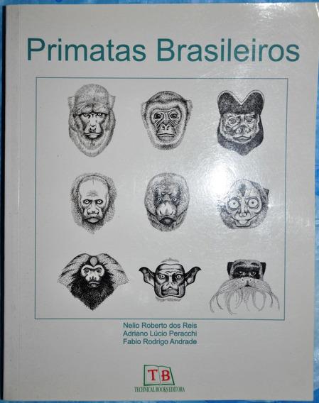 Primatas Brasileiros/nelio Roberto Dos Reis/adriano Lúcio Pe