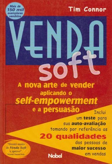 Livro Venda Soft - A Nova Arte De Vender Aplicando Persuasão