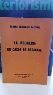 La Ingenieria En Caso De Desastre Primer Seminario Nacional