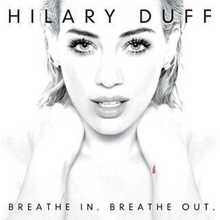 Cd : Hilary Duff - Breathe In, Breathe Out (cd)
