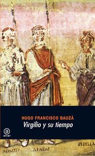 Virgilio Y Su Tiempo, Hugo Francisco Bauzá, Akal