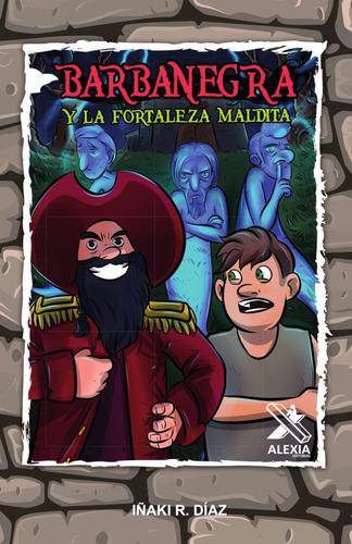 Imagen 1 de 1 de Barbanegra Y La Fortaleza Maldita, De Iñaki R. Díaz