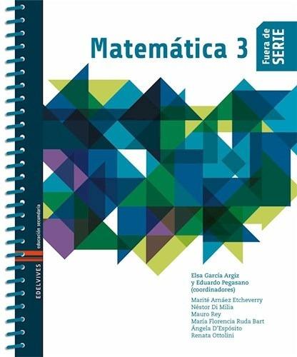 Matemática 3 - Fuera De Serie - Edelvives