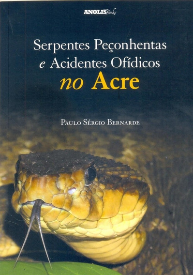 Serpentes Peçonhentas E Acidentes Ofídicos No Acre