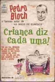 Livro Criança Diz Cada Uma! Pedro Bloch