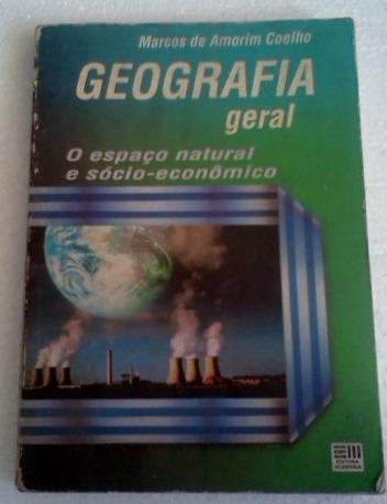 Geografia Geral O Espaço Natural E Socio Economico 1993 Mod