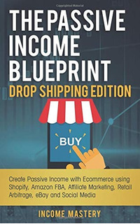 Book : The Passive Income Blueprint Drop Shipping Edition...