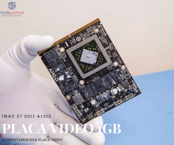 Placa Vídeo iMac 27 A1312 2011 Hd5750 1 Gb Reparo Bga 790