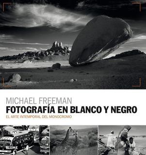 Fotografia En Blanco Y Negro - Michael Freeman