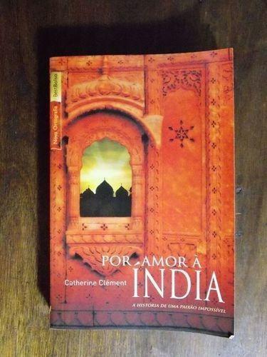 Livro Por Amor À India Catherine Clément