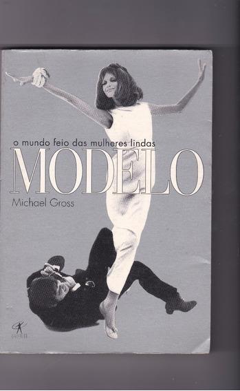 Livro O Mundo Feio Das Mulheres Lindas - Michjael Goss