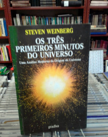 Os Tres Primeiros Minutos Do Universo Steven Weinberg