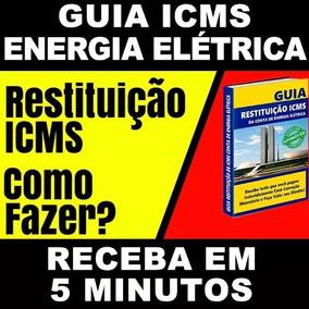 Kit Restituição Icms Energia Elétrica Passo A Passo Leigos