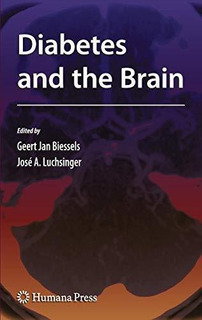Diabetes And The Brain : G.j. Biessels