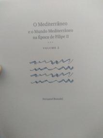 O Mediterrâneo E O Mundo Mediterrâneo - Fernand Braudel