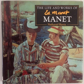 Livro The Life And Works Of Manet