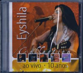 Cd Eyshila Collection 10 Anos Mk .biblos
