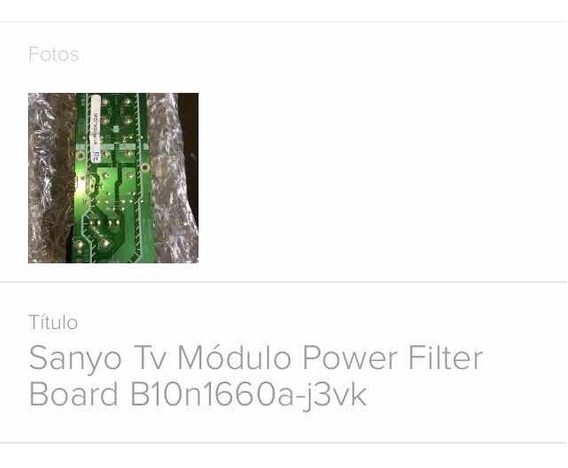 Tv Sanyo Módulo Power Filter Board B10n1660a-j3vk