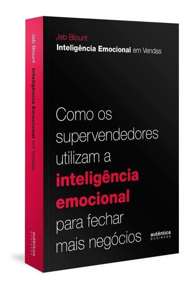 Inteligência Emocional Em Vendas - Como Os Supervendedores