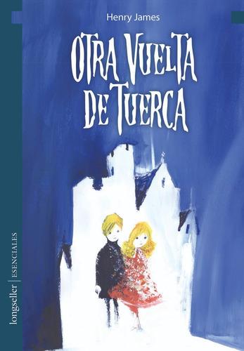 Otra Vuelta De Tuerca - Esenciales - Longseller