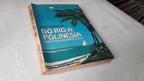 (2142) Do Rio A Polinesia - Roberto Mesquita Barros