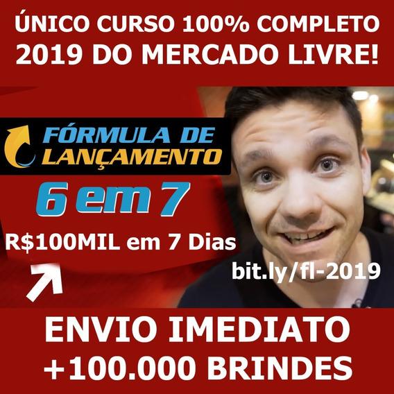 Formula De Lançamento 2019 6em7 +100k Brindes