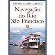 Navegação Do Rio São Francisco Fernando Da Matta Machad 2002
