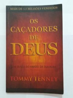 Livro Os Caçadores De Deus - Tommy Tenney