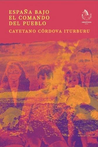 España Bajo El Comando Del Pueblo - Córdova Iturburu