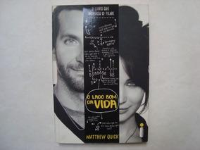 Livro O Lado Bom Da Vida - Matthew Quick ( Usado)