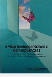 A Vida Humana: Perdas E Consequencias Ivan Capelatto
