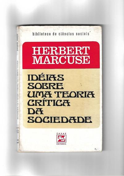 Idéias Sobre Uma Teoria Crítica Da Sociedade Herbert Marcuse