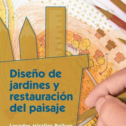 Diseño De Jardines Y Restauracion Del Paisaje - Miralles...