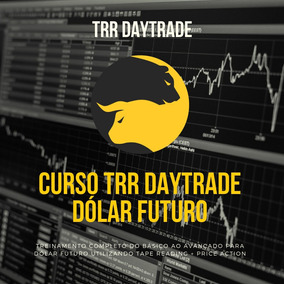 Curso Trr Daytrade Dólar (tape Reading + Price Action)