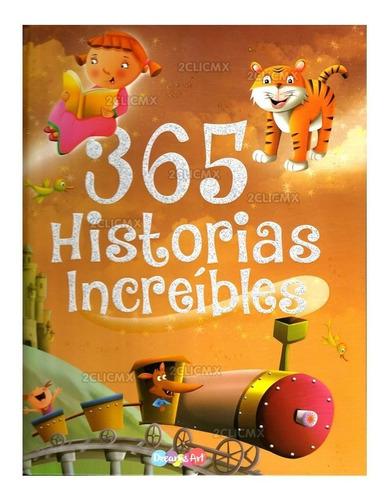 Imagen 1 de 5 de Libros Pasta Dura Cuentos Infantil 365 Historias Increibles