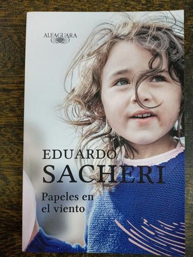 Imagen 1 de 3 de Papeles En El Viento * Eduardo Sacheri * Alfaguara *